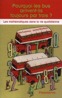 Livre Pourquoi les bus arrivent-ils toujours par trois