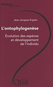 Livre L'ontophylogenèse. Évolution des espèces et développement de l'individu