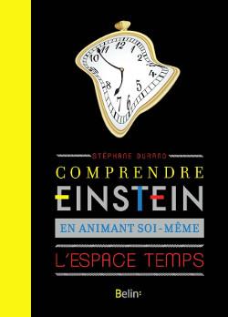 Livre Comprendre Einstein en animant soi-même l'espace-temps
