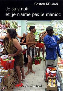 Livre Je suis noir et je n'aime pas le manioc